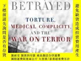 二手書博民逛書店Oath罕見Betrayed: Torture, Medical