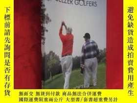 二手書博民逛書店Two罕見Old Geezer Golfers (小16開) 【