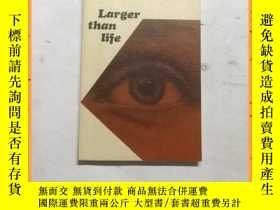 二手書博民逛書店英文書罕見larger than life 大於生命Y16354 詳情見圖片 詳情見圖片