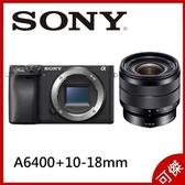 SONY A6400 KIT  10-18mm   單眼相機 A6400 微單  4K錄影  翻轉螢幕  觸碰螢幕 公司貨 可傑 限宅配寄送