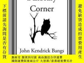 二手書博民逛書店Cobwebs罕見from a Library CornerY410016 John Kendrick Ban