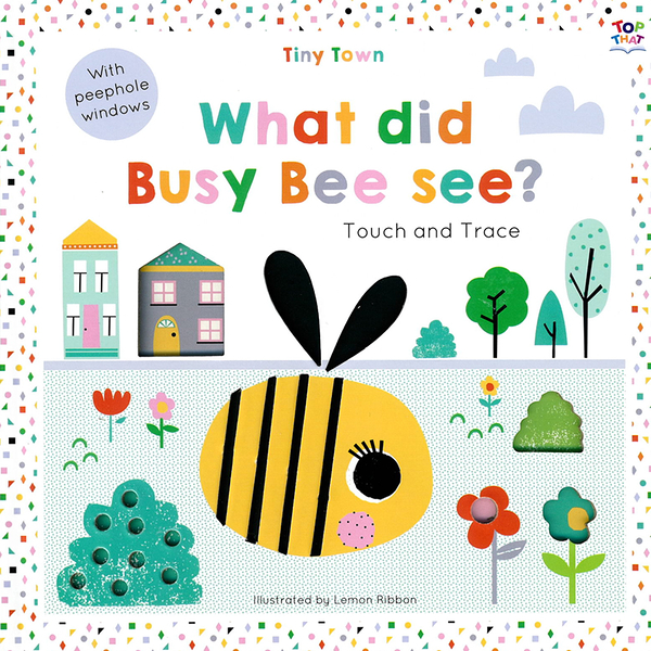 Tiny Town:What Did Busy Bee See? Touch And Trace 蜜蜂看到了什麼?趣味探索書