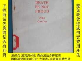 二手書博民逛書店DEATH罕見BE NOT PROUD John Gunther