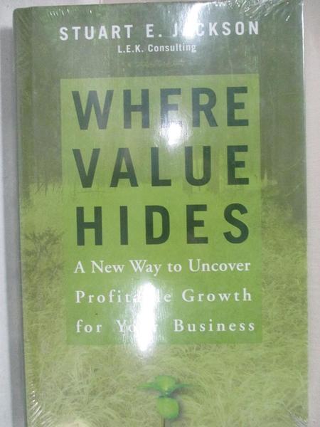 【書寶二手書T1/大學理工醫_KS9】Where Value Hides: A New Way to Uncover…