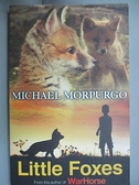 【書寶二手書T9/原文小說_G7V】Little Foxes_Morpurgo, Michael