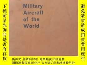 二手書博民逛書店Military罕見Aircraft of the WorldY6388 ondon ondon 出版197