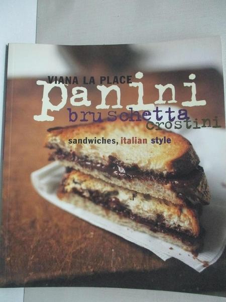 【書寶二手書T6/餐飲_EUY】Panini, Bruschetta, Crostini: Sandwiches, Italian Style_LA Place, Viana