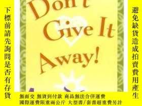 二手書博民逛書店Don t罕見Give It Away!: A Workbook Of Self-awareness And Se