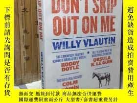 二手書博民逛書店Dont罕見Skip Out on MeY13822 Willy Vlautin Faber 出版2018