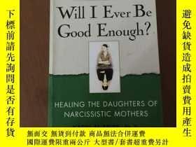 二手書博民逛書店Will罕見I Ever Be Good Enough? Healing the Daughters of Nar