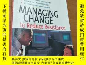 二手書博民逛書店MANAGING罕見CHANGE TO REDUCE RESIS