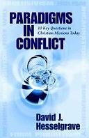 二手書博民逛書店《Paradigms in Conflict: 10 Key Questions in Christian Missions Today》 R2Y ISBN:9780825427701