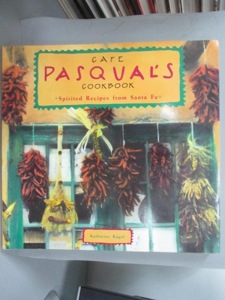 【書寶二手書T1/餐飲_XFY】Cafe Pasqual's Cookbook: Spirited Recipes…