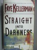 【書寶二手書T6/原文小說_LDD】Straight into Darkness_Faye Kellerman