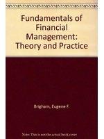 二手書博民逛書店《Fundamentals of Financial Management: Theory and Practice》 R2Y ISBN:0030150787