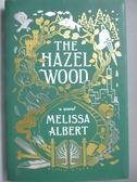 【書寶二手書T1/原文小說_NRF】The Hazel Wood_Melissa Albert