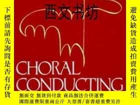 二手書博民逛書店【罕見】1985年精裝版 Choral Conducting作者