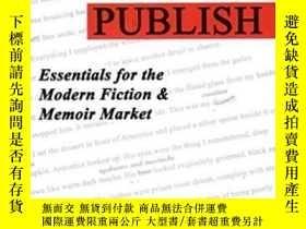 二手書博民逛書店Write罕見To Publish: Essentials For The Modern Fiction & Me