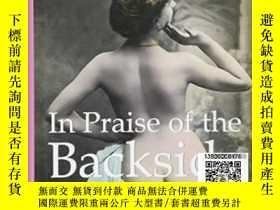 二手書博民逛書店【罕見】In Praise of the BacksideY17