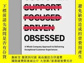 二手書博民逛書店Customer罕見Obsessed: A Whole Company Approach to Deliverin