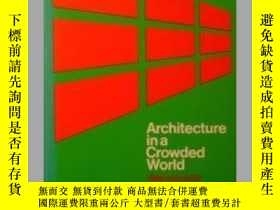 二手書博民逛書店ARCHITECTURE罕見IN A CROWDED WORLD