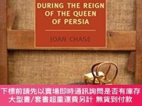 二手書博民逛書店During罕見The Reign Of The Queen Of PersiaY255174 Joan Ch