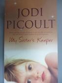 【書寶二手書T3/原文小說_HMW】My sister s keeper _Jodi Picoult