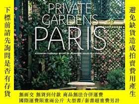 二手書博民逛書店PRIVATE罕見GARDENS OF PARISY237948 Alexandra、Bruno De、Gil