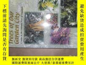 二手書博民逛書店Trees罕見of Our Garden City: A Gui