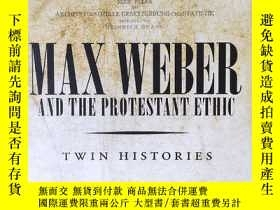 二手書博民逛書店Max罕見Weber and The Protestant Ethic : Twin Histories  Pe