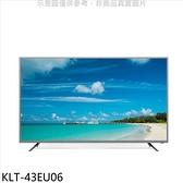(含運無安裝)歌林【KLT-43EU06】43吋4K聯網安卓9.0電視