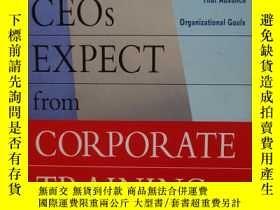 二手書博民逛書店What罕見CEOs Expect from Corporate