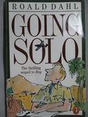 【書寶二手書T1/原文小說_KCB】Going Solo_Roald Dahl