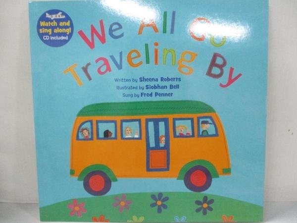 【書寶二手書T5/少年童書_KK7】We All Go Traveling By_Sheena Roberts, Siobhan Bell, Fred Penner