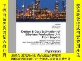 二手書博民逛書店Design罕見& Cost Estimation of Ethylene Production Unit Fro