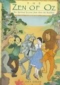 二手書博民逛書店 《The Zen of Oz: Ten Spiritual Lessons from over the Rainbow》 R2Y ISBN:1580630200│Green