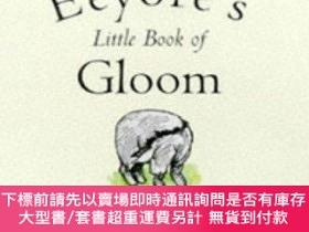 二手書博民逛書店Eeyore s罕見Little Book Of GloomY255174 Milne, A. A. Rout