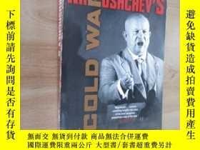 二手書博民逛書店外文書罕見khrushchev,s cold war 共670頁Y15969