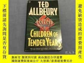 二手書博民逛書店Children罕見of Tender Years: Ted A