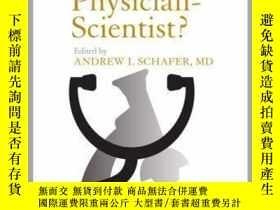 二手書博民逛書店The罕見Vanishing Physician-Scientist?-消失的醫生科學家?Y361738 An