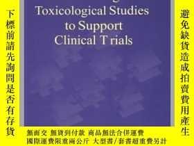 二手書博民逛書店The罕見Timing of Toxicological Studies to Support Clinical