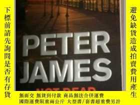 二手書博民逛書店Peter罕見James:Not Dead Enough 彼得.