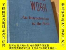 二手書博民逛書店【英文原版】SOCIAL罕見WORK AN Introduction to the Field【1948年大32開