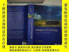 二手書博民逛書店Ecological罕見Climatology: Concepts And Applications 生態氣候學:
