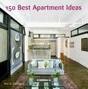 二手書博民逛書店 《150 Best Apartment Ideas》 R2Y ISBN:9780061139734│Harper Collins