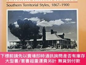 二手書博民逛書店Arizona罕見Ranch Houses: Southern Territorial Styles, 1867-