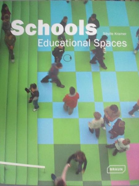 【書寶二手書T4/建築_J4E】Schools: Educational Spaces_Kramer, Sibylle