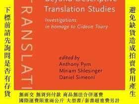 二手書博民逛書店Beyond罕見Descriptive Translation StudiesY364682 Pym, Ant