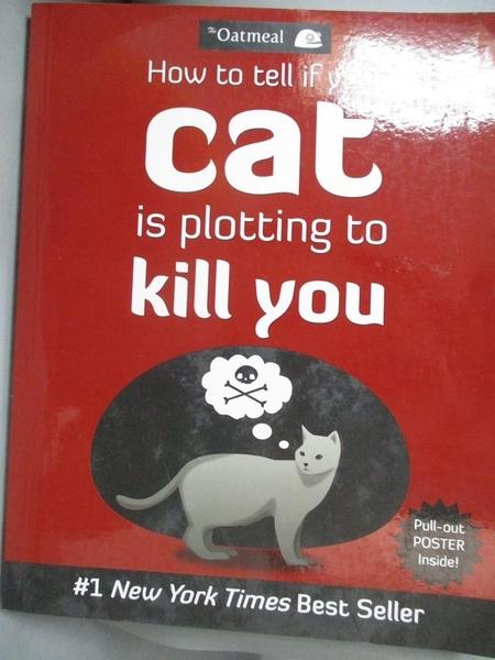 【書寶二手書T1/原文小說_QFA】How to Tell If Your Cat Is Plotting to Kill You_Oatmeal