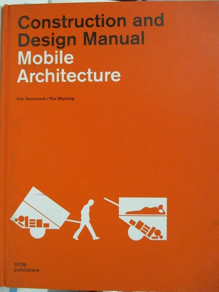 【書寶二手書T1/設計_DW4】Mobile Architecture: Construction and Design Manual_Seonwook